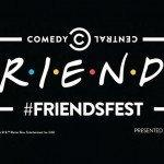 FriendsFest: The Ultimate Friends Celebration by Comedy Central UK